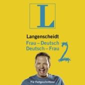 Langenscheidt Frau-Deutsch / Deutsch-Frau 2 - Für Fortgeschrittene