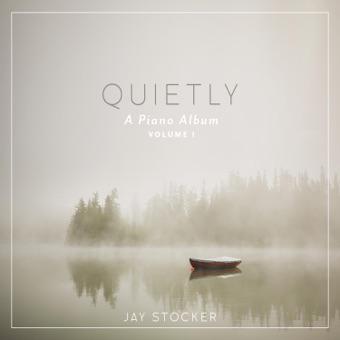 Quietly (A Piano Album), Vol. 1 – Scripture Lullabies & Jay Stocker
