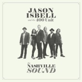 Jason Isbell and the 400 Unit - The Nashville Sound  artwork