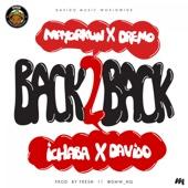 Back 2 Back - Davido, Dremo, Ichaba & Mayorkun