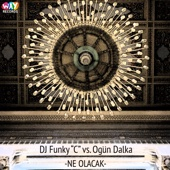 [Download] Ne Olacak (DJ Funky 'C' vs. Ogün Dalka) MP3