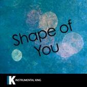Shape of You (In the Style of Ed Sheeran) [Karaoke Version]
