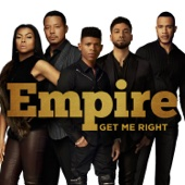 Get Me Right (feat. Sierra McClain, Serayah & Yazz) - Empire Cast