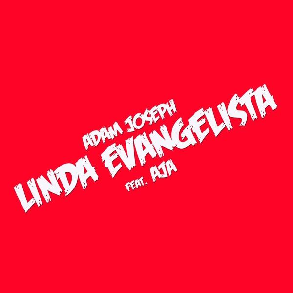 Adam Joseph - Linda Evangelista - Single
