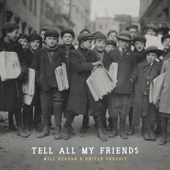 Tell All My Friends - Will Reagan & United Pursuit Cover Art
