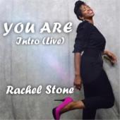 You Are (Intro) - Rachel Stone