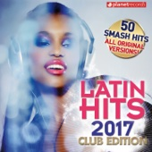 Latin Hits 2017 Club Edition - 50 Latin Music Hits (Reggaeton, Urbano, Salsa, Bachata, Dembow, Merengue, Timba, Cubaton Kuduro, Latin Fitness) - Various Artists