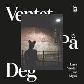 Lars Vaular - Ventet På Deg (feat. Myra) artwork