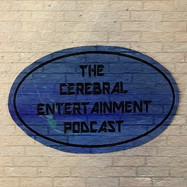 The Cerebral Entertainment Podcast
