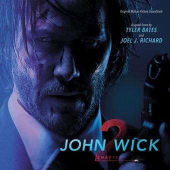 John Wick: Chapter 2 (Original Motion Picture Soundtrack) – Tyler Bates & Joel J. Richard