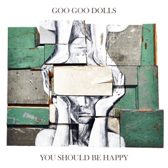 You Should Be Happy – EP – The Goo Goo Dolls