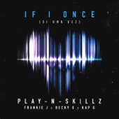 Si Una Vez (If I Once) [English Version] [feat. Frankie J, Becky G & Kap G] - Play-N-Skillz Cover Art