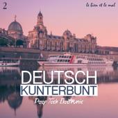 Deutsch Kunterbunt, Vol. 2 - Deep, Tech, Electronic