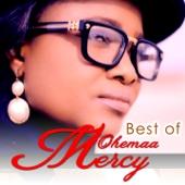 Best of Ohemaa Mercy - Ohemaa Mercy