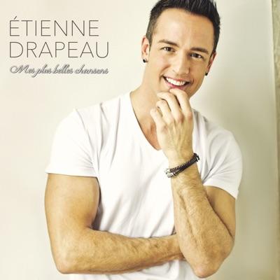 Étienne Drapeau– Mes plus belles chansons
