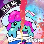 Dear Me - Single, Slushii