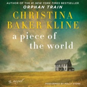 A Piece of the World: A Novel (Unabridged) - Christina Baker Kline Cover Art