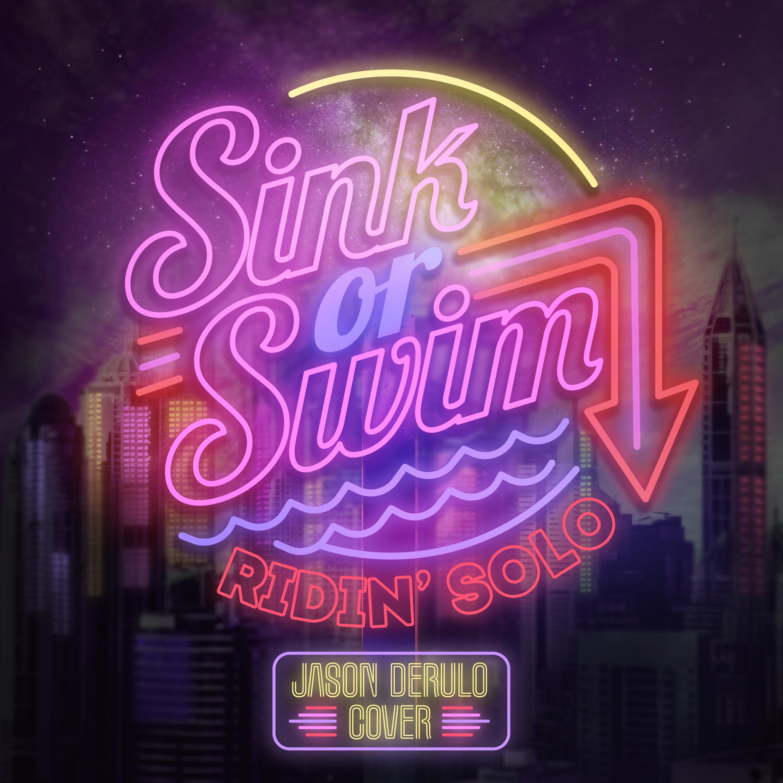 Sink or Swim - Ridin' Solo [single] (2018)