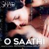 O Saathi From Shab - Arijit Singh & Mithoon mp3