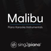 Malibu (Originally Performed by Miley Cyrus) [Piano Karaoke Version]