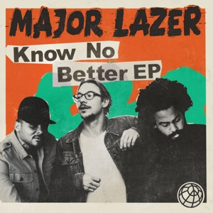 MAJOR LAZER feat. Travis Scott - Know no better