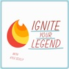 Ignite Your Legend: Inspire|Motivate|Empower