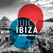 Robbie Rivera - Juicy Beach - Ibiza 2017 (Selected by Robbie Rivera) обложка