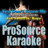 You Don't Know Me (Originally Performed By Jax Jones & Raye) [Instrumental]