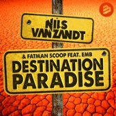 Nils van Zandt & Fatman Scoop - Destination Paradise (feat. EMB) [Radio Edit] artwork