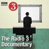 The Radio 3 Documentary