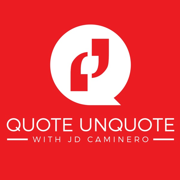 Quote UnQuote with JD Caminero