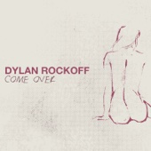 Come Over - Dylan Rockoff