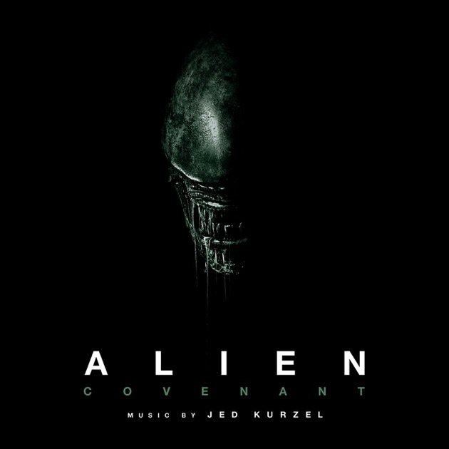 Alien: Covenant (Original Soundtrack Album) - Jed Kurzel