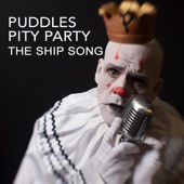 The Ship Song - Puddles Pity Party