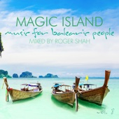 Magic Island - Music for Balearic People, Vol. 8 (Mixed By Roger Shah) - Roger Shah