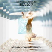 Get Physical Presents: Ibiza 2017 - Compiled & Mixed by Ben Hoo - Ben Hoo