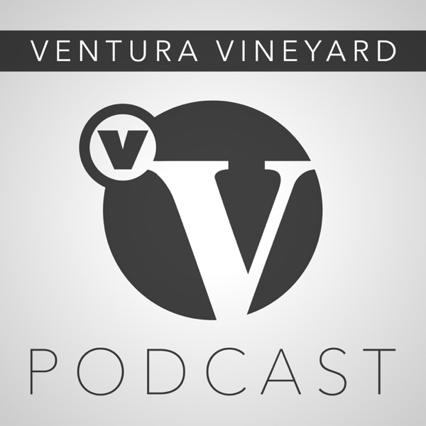 The New Ventura Vineyard Podcast