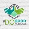 The Do Good Podcast