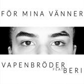 För Mina Vänner (feat. Beri)