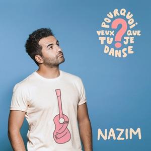 NAZIM - Pourquoi veux-tu que je danse