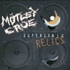 Supersonic and Demonic Relics, Mötley Crüe