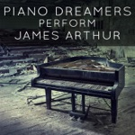 Piano Dreamers Perform James Arthur (Instrumental)