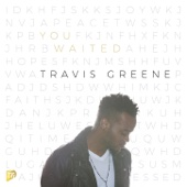 Travis Greene - You Waited (Radio Edit) artwork
