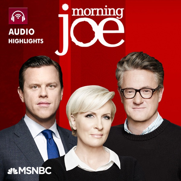 MSNBC Morning Joe (audio)