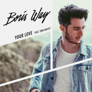 BORIS WAY FEAT TOM BAILEY - YOUR LOVE