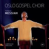 Messiah (The Musical Messiah) - Oslo Gospel Choir