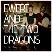 Ewert and the Two Dragons - Good Man Down artwork