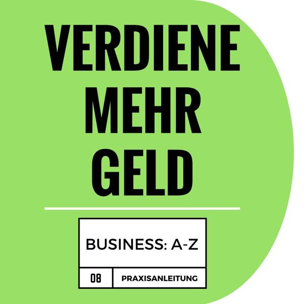 Erfolgreich werden :: Eigenes Business von A-Z :: Selbstständigkeit :: Geld verdienen nebenbei :: ze...