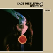 Unpeeled - Cage the Elephant