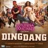 Ding Dang From Munna Michael - Javed Mohsin, Amit Mishra & Antara Mitra mp3
